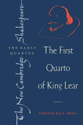 The First Quarto of King Lear - Shakespeare, William, and Halio, Jay L (Editor), and Braunmuller, A R (Editor)