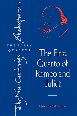 The First Quarto of Romeo and Juliet - Erne, Lukas (Editor)