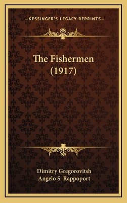The Fishermen (1917) - Gregorovitsh, Dimitry, and Rappoport, Angelo S, Dr. (Foreword by)