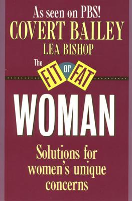The Fit or Fat Woman - Bailey, Covert, and Bishop, Lea