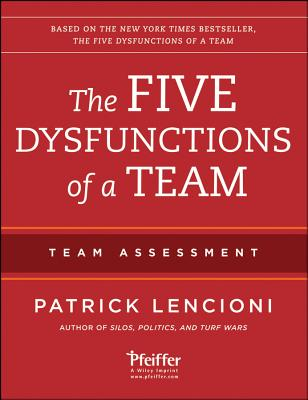 The Five Dysfunctions of a Team: Team Assessment - Lencioni, Patrick