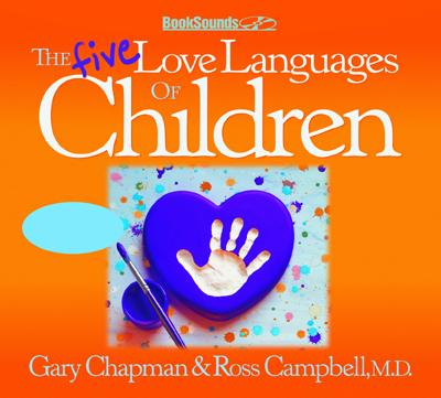 The Five Love Languages of Children CD - Chapman, Gary, and Campbell, Ross, M.D.