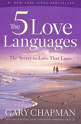 The Five Love Languages: The Secret to Love That Lasts - Chapman, Gary