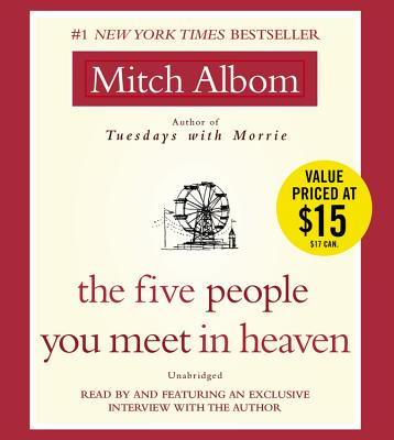 The Five People You Meet in Heaven: The Five People You Meet in Heaven - Albom, Mitch (Read by), and Singer, Erik (Read by)