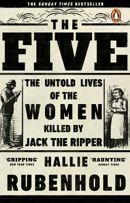 The Five: The Untold Lives of the Women Killed by Jack the Ripper - Rubenhold, Hallie