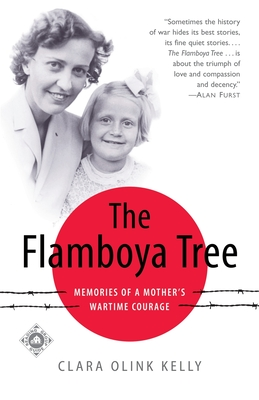 The Flamboya Tree: Memories of a Mother's Wartime Courage - Kelly, Clara Olink