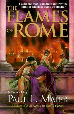 The Flames of Rome - Maier, Paul L, Ph.D.