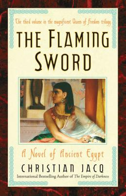 The Flaming Sword: A Novel of Ancient Egypt - Jacq, Christian