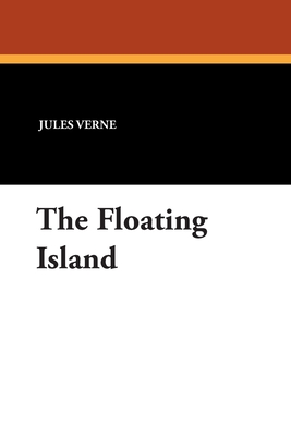 The Floating Island - Verne, Jules