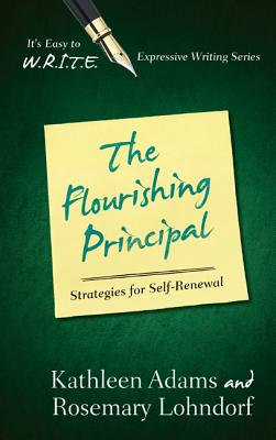 The Flourishing Principal: Strategies for Self-Renewal - Adams, Kathleen, and Lohndorf, Rosemary