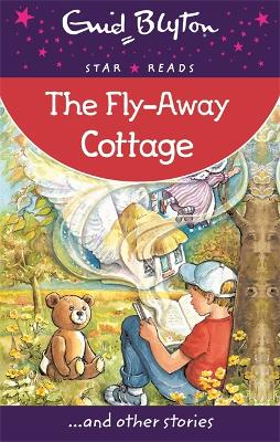 The Fly-Away Cottage: Star Reads - Blyton, Enid