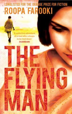 The Flying Man - Farooki, Roopa