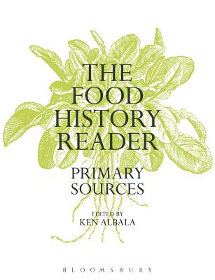 The Food History Reader: Primary Sources - Albala, Ken (Editor)