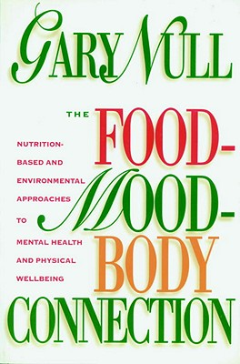 The Food-Mood-Body Connection - Null, Gary, Ph.D.