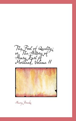 The Fool of Quality: Or, the History of Henry Earl of Moreland, Volume II - Brooke, Henry