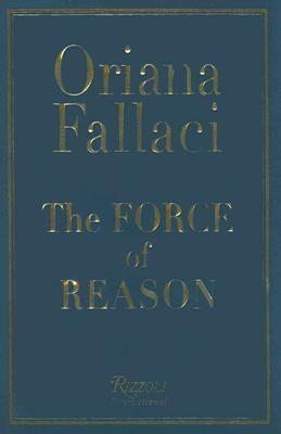 The Force of Reason - Fallaci, Oriana