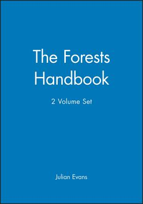 The Forests Handbook, 2 Volume Set - Evans, Julian (Editor)