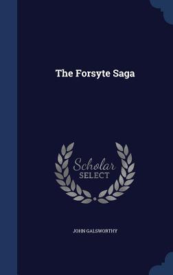 The Forsyte Saga - Galsworthy, John, Sir