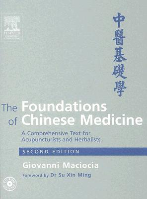 The Foundations of Chinese Medicine: A Comprehensive Text for Acupuncturists and Herbalists - Maciocia, Giovanni, and Ming, Su Xin (Foreword by)