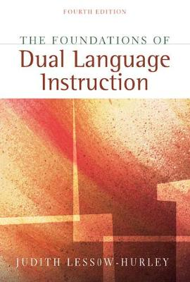 The Foundations of Dual Language Instruction - Lessow-Hurley, Judith