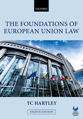 The Foundations of European Union Law - Hartley, Trevor