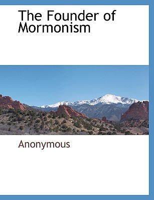 The Founder of Mormonism - Anonymous
