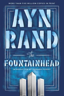 The Fountainhead - Rand, Ayn, and Peikoff, Leonard (Afterword by)