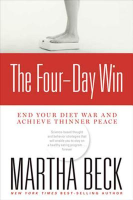 The Four-Day Win: End Your Diet War and Achieve Thinner Peace - Beck, Martha