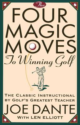 The Four Magic Moves to Winning Golf - Dante, Joe