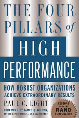 The Four Pillars of High Performance: How Robust Organizations Achieve Extraordinary Results - Light, Paul C