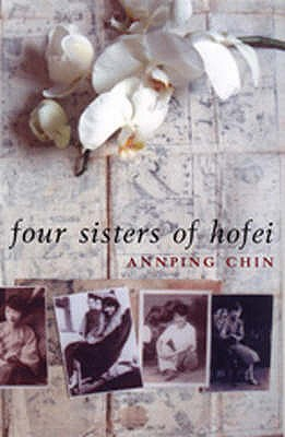 The Four Sisters of Hofei - Chin, Annping