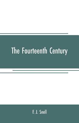 The fourteenth century - J Snell, F