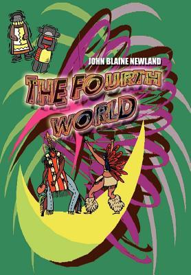 The Fourth World - Newland, John Blaine