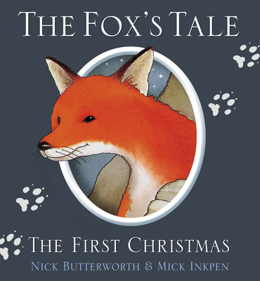 The Fox's Tale - Butterworth, Nick, and Inkpen, Mick (Illustrator)