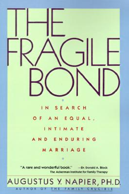 The Fragile Bond: In Search of an Equal, Intimate and Enduring Marriage - Napier, Augustus Y