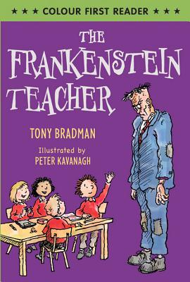 The Frankenstein Teacher - Bradman, Tony