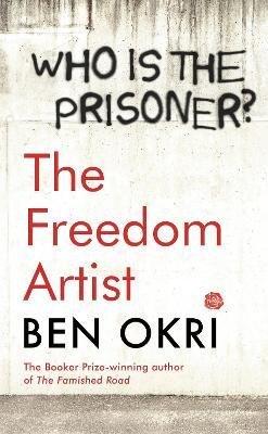 The Freedom Artist - Okri, Ben