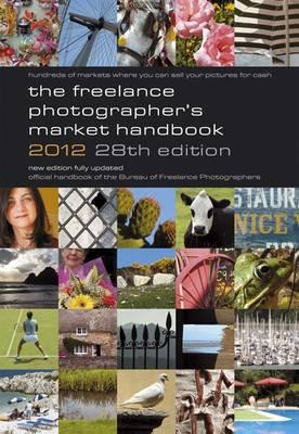 The Freelance Photographer's Market Handbook 2012 - Tracy, John (Editor), and Gibson, Stewart (Editor)