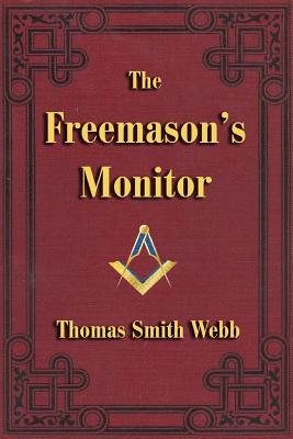 The Freemason's Monitor - Webb, Thomas Smith