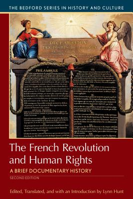 The French Revolution and Human Rights: A Brief History with Documents - Hunt, Lynn