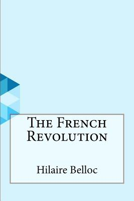 The French Revolution - Belloc, Hilaire