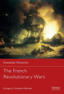 The French Revolutionary Wars - Fremont-Barnes, Gregory