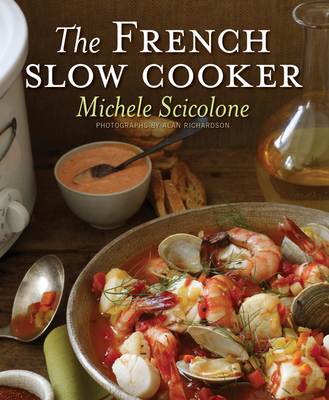 The French Slow Cooker - Scicolone, Michele