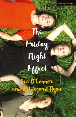 The Friday Night Effect - O'Connor, Eva, and Ryan, Hildegard