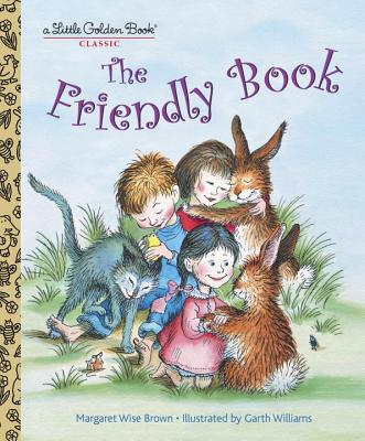 The Friendly Book - Brown, Margaret Wise, and Wise Brown, Margaret