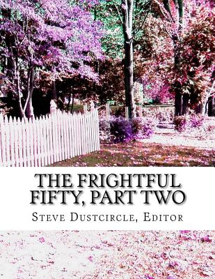 The Frightful Fifty, Part Two: 25 More Dreadful Singles - Dustcircle, Steve, and Le Fanu, Sheridan (Contributions by), and Bangs, John Kendrick (Contributions by)