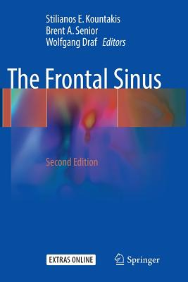 The Frontal Sinus - Kountakis, Stilianos E (Editor), and Senior, Brent A (Editor), and Draf, Wolfgang (Editor)