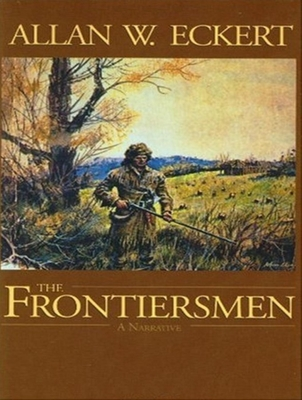 The Frontiersmen: A Narrative - Eckert, Allan W., and Foley, Kevin (Narrator)