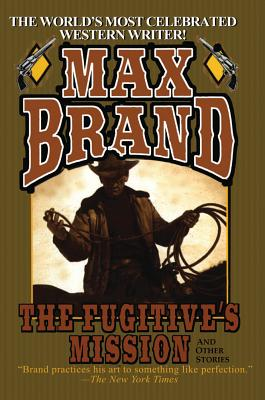 The Fugitive's Mission - Brand, Max
