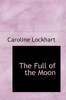 The Full of the Moon - Lockhart, Caroline